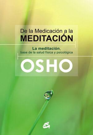 DE LA MEDICACION A LA MEDITACION. GAIA