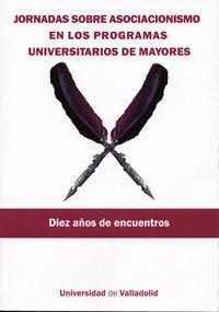 JORNADAS SOBRE ASOCIACIONISMO EN LOS PROGRAMAS UNIVERSITARIOS DE MAYORES. DIEZ A