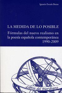 MEDIDA DE LO POSIBLE, LA. FÓRMULAS DEL NUEVO REALISMO EN LA POESÍA ESPAÑOLA CONT