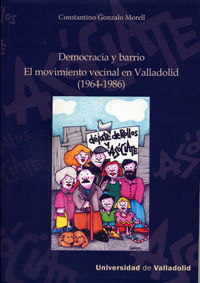 DEMOCRACIA Y BARRIO:MOVIMI.VECINAL EN VALLADOLID 1964-1986