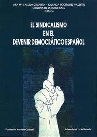 SINDICALISMO EN EL DEVENIR DEMOCRATICO ESPAÑOL,EL