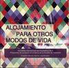 ALOJAMIENTO PARA OTROS MODOS DE VIDA. WORKSHOP INTERNACIONAL DE ARQUITECTURA 201