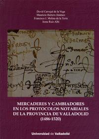 MERCADERES Y CAMBIADORES EN LOS PROTOCOLOS NOTARIALES DE LA PROVI
