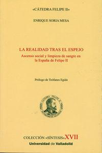 REALIDAD TRAS EL ESPEJO, LA. ASCENSO SOCIAL Y LIMPIEZA DE SANGRE EN LA ESPAÑA DE