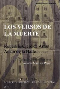 VERSOS DE LA MUERTE, LOS. ROBERT LE CLERC DE ARRAS, ADAM DE LA HALLE.