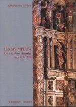 LUCAS MITATA. UN ESCULTOR SINGULAR H. 1525-1598