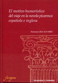 MOTIVO HUMORÍSTICO DEL VIAJE EN LA NOVELA PICARESCA ESPAÑOLA E INGLESA, EL.