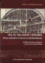VILLAS, VILLANOS Y SEÑORES EN EL TRÁNSITO HACIA LA MODERNIDAD