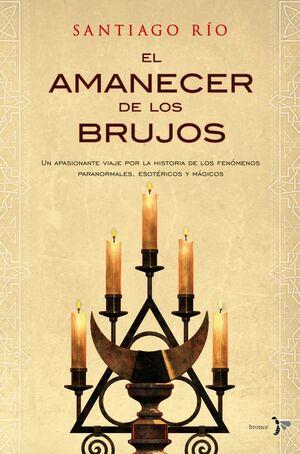 AMANECER DE LOS BRUJOS,EL. DEL BRONCE-RUST