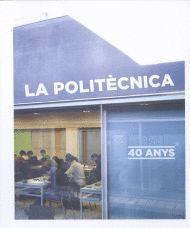LA POLITÈCNICA. 40 ANYS.