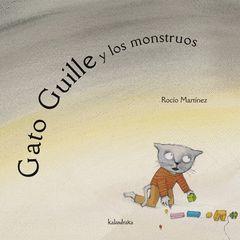 GATO GUILLE Y LOS MONSTRUOS.KALANDRAKA-INF-CARTONE