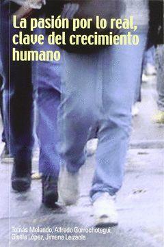 LA PASIÓN POR LO REAL, CLAVES DEL CRECIMIENTO HUMANO