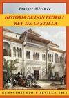 HISTORIA DE DON PEDRO I, REY DE CASTILLA.RENACIMIENTO EDITORIAL