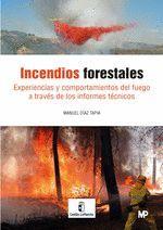 INCENDIOS FORESTALES. EXPERIENCIAS Y COMPORTAMIENTO DEL FUEGO A TRAVES DE LOS IN