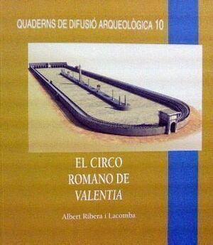 CIRCO ROMANO DE VALENTIA, EL. QUADERNS DIFUS. ARQU. 10
