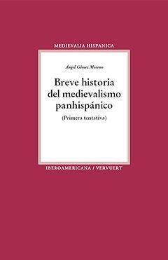 BREVE HISTORIA DEL MEDIEVALISMO PANHISPÁNICO.**PEDIDO ANOTADO** (PRIMERA TENTATI