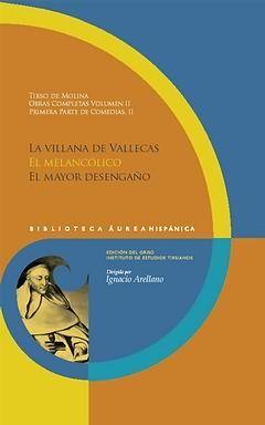 OBRAS COMPLETAS. VOL. 2. 1A PARTE DE COMEDIAS, II. LA VILLANA DE VALLECAS. EL ME