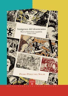 IMÁGENES DEL DESENCANTO. NUEVA HISTORIETA ESPAÑOLA 1980-1986.