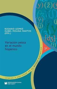 VARIACIÓN YEÍSTA EN EL MUNDO HISPÁNICO. APARECE EN FEBRERO DE 2013