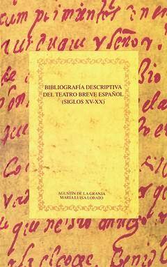 BIBLIOGRAFÍA DESCRIPTIVA DEL TEATRO BREVE ESPAÑOL. (SIGLOS XV-XX). ***RÚSTICA***