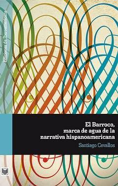 EL BARROCO, MARCA DE AGUA DE LA NARRATIVA HISPANOAMERICANA.