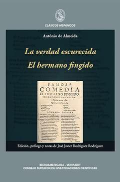 LA VERDAD ESCURECIDA. EL HERMANO FINGIDO. ED., PRÓLOGO Y NOTAS DE JOSÉ JAVIER RO