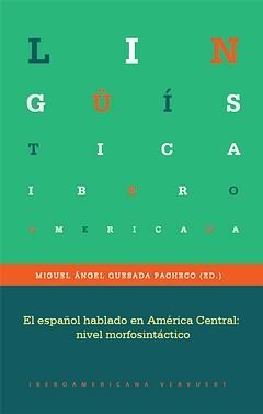 EL ESPAÑOL HABLADO EN AMÉRICA CENTRAL. NIVEL MORFOSINTÁCTICO. APARECE EN ENERO 2