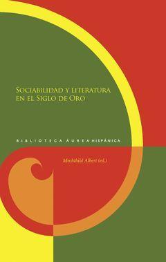 SOCIABILIDAD Y LITERATURA EN EL SIGLO DE ORO. APARECE EN MARZO 2013.