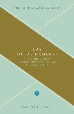 LAS MUSAS RAMERAS. OFICIO DRAMÁTICO Y CONCIENCIA PROFESIONAL EN LOPE DE VEGA.