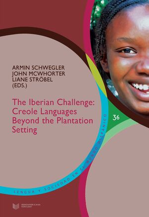 THE IBERIAN CHALLENGE : CREOLE LANGUAGES BEYOND THE PLANTATION SETTING.