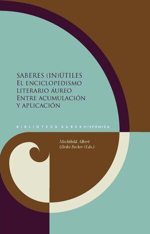 SABERES (IN)UTILES. EL ENCICLOPEDISMO LITERARIO AUREO