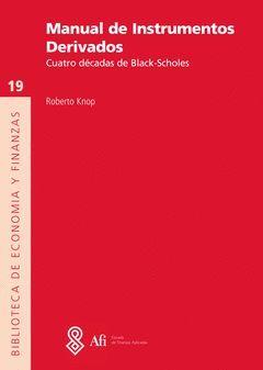 MANUAL DE INSTRUMENTOS DERIVADOS. CUATRO DÉCADAS DE BLACK-SCHOLES