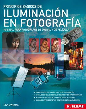 PRINCIPIOS BASICOS DE ILUMINACION EN FOTOGRAFIA : MANUAL PARA FOTOGRAFOS DE DIGITAL Y DE PELICULA