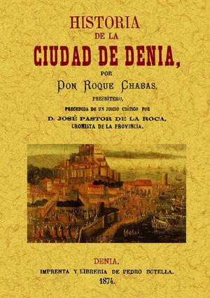 HISTORIA DE LA CIUDAD DE DENIA. (2 TOMOS EN 1 VOLUMEN)