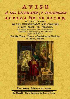 AVISO A LOS LITERATOS Y PODEROSOS ACERCA DE SU SALUD, O TRATADOS DE LAS ENFERMED