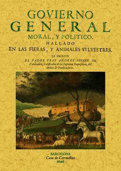 GOVIERNO GENERAL, MORAL Y POLITICO HALLADO EN LAS FIERAS Y ANIMALES SILVESTRES