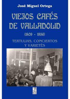 VIEJOS CAFÉS DE VALLADOLID (1809-1956)