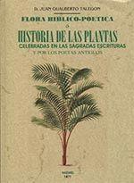 FLORA BIBLIO-POETICA O HISTORIA DE LAS PRINCIPALES PLANTAS ELOGIADAS EN LA SAGRA