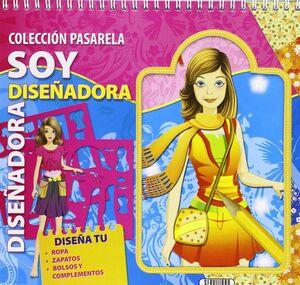 SOY DISEÑADORA. PASARELA (4 TIT)