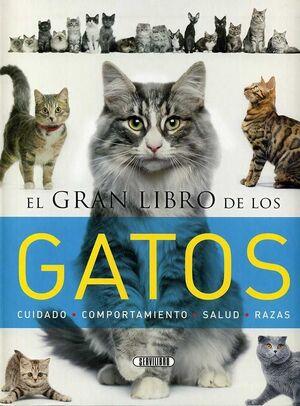 EL GRAN LIBRO DE LOS GATOS. CUIDADO/COMPORT./SALUD/RAZAS