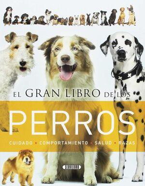 EL GRAN LIBRO DE LOS PERROS. CUIDADO/COMPORT./SALUD/RAZAS