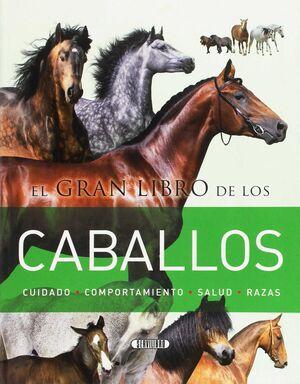 EL GRAN LIBRO DE LOS CABALLOS. CUIDADO/COMPORT./SALUD/RAZAS