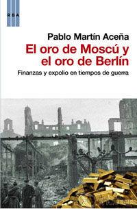 ORO DE MOSCU Y EL ORO DE BERLIN, EL. RBA-RUST