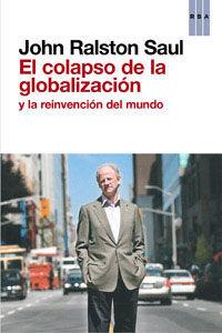 COLAPSO DE LA GLOBALIZACION Y LA REINVENCION DEL MUNDO,EL. RBA-DURA