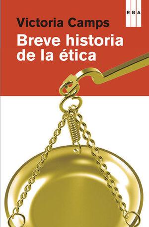 BREVE HISTORIA DE LA ÉTICA.RBA-RUST