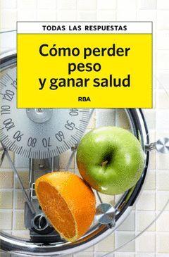 CÓMO PERDER PESO Y GANAR SALUD. RBA-RUST