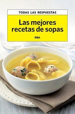 MEJORES RECETAS DE SOPAS,LAS. RBA-RUST