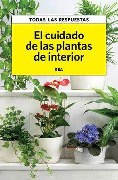CUIDADO DE LAS PLANTAS DE INTERIOR,EL. RBA-RUST