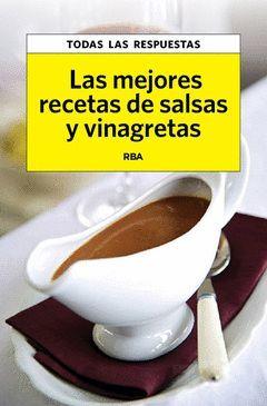 MEJORES RECETAS DE SALSAS Y VINAGRETAS,LAS . RBA-RUST