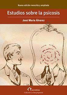 ESTUDIOS SOBRE LA PSICOSIS.XOROI- 3ª ED. ACTUALIZADA